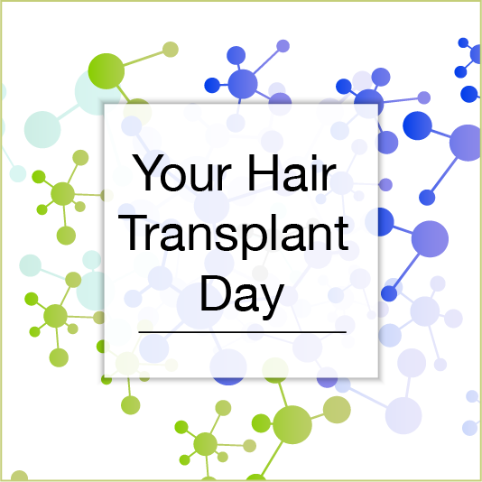 Your Hair Transplant Day